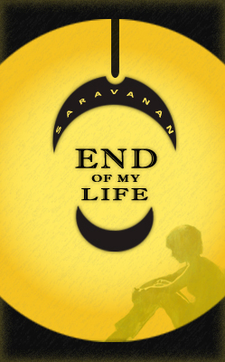 End Of My Life Writerscafeorg The Online Writing Community
