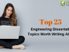 Top 25 Engineering Dissertation Topics Worth Writing About