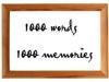 1000 memories.