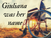 Giuliana was her name