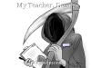 My Teacher, Death