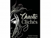 Chaotic Cliches: Poetic Version of a Teenage Life