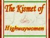 The Kismet of Highwaywomen