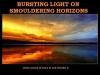 Bursting Light on Smouldering Horizons