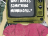 What makes something Meaningful?