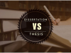 Are the Dissertation and Thesis the Same or Different?