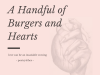 A Handful of Burgers and Hearts