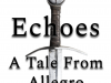 Echoes - A Tale From Allegro