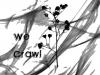 We Crawl