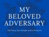 My Beloved Adversary